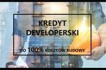 Kredyt developerski do 100% kosztów budowy
