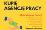 Kupię: agencję pracy tymczasowej, outsourcing produkcji, leasing pracowników, firmę rekrutacyjną HR
